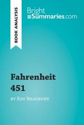 Fahrenheit 451 by Ray Bradbury (Book Analysis): Detailed Summary, Analysis and Reading Guide