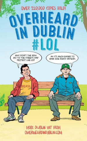 Overheard in Dublin  LOL