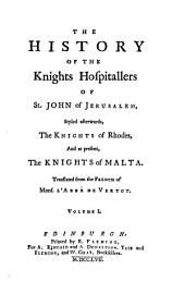 The History of the Knights Hospitallers of St. John of Jerusalem: Volume 1