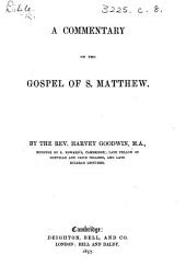 A Commentary on the Gospel of S. Matthew. By the Rev. Harvey Goodwin. [With the text.]