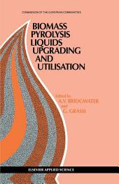 Biomass Pyrolysis Liquids Upgrading and Utilization