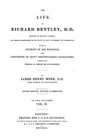 The Life of Richard Bentley, D.D.: Master of Trinity College, and Regius Professor of Divinity in the University of Cambridge, Volume 2