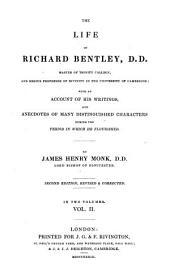 The Life of Richard Bentley, D.D.: Master of Trinity College, and Regius Professor of Divinity in the University of Cambridge, Volume 2