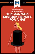 An Analysis of Oliver Sacks's The Man Who Mistook His Wife for a Hat and Other Clinical Tales