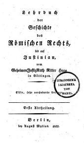 Lehrbuch der Geschichte des Römischen Rechts, bis auf Justinian: 1