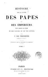 Histoire de la lutte des papes et des empereurs de la maison de Souabe, de ses causes et de ses effets