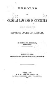 Reports of Cases at Law and in Chancery Argued and Determined in the Supreme Court of Illinois: Volume 35