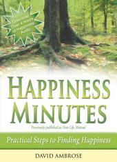 Happiness Minutes: Practical Steps to Finding Happiness