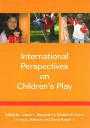 International Perspectives On Children S Play Book PDF
