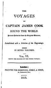 The Voyages of Captain James Cook Round the World: Printed Verbatim from the Earlier Editions and Embellished with a Selection of the Engravings, Volume 6