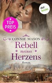 Rebell meines Herzens: Roman