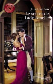 Le secret de Lady Amelie (Harlequin Les Historiques)