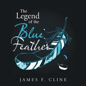 The Legend of the Blue Feather