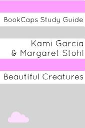 Study Guide: Beautiful Creatures (a BookCaps Study Guide)