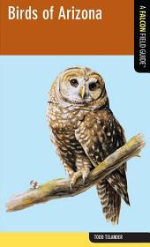Birds of Arizona: A Falcon Field Guide