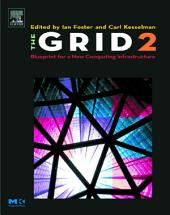 The Grid 2: Blueprint for a New Computing Infrastructure, Edition 2