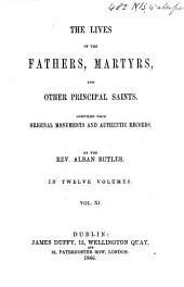 The Lives of the Fathers, Martyrs and Other Principal Saints: Compiled from Original Monuments and Other Authentic Records; Illustrated with the Remarks of Judicious Modern Critics and Historians, Volume 11