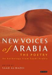New Voices of Arabia - the Poetry: An Anthology from Saudi Arabia