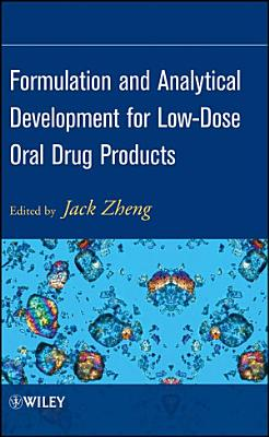 Formulation and Analytical Development for Low-Dose Oral Drug Products