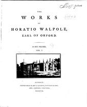 The Works of Horatio Walpole, Earl of Orford: Volume 1