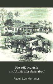Far Off, Or, Asia and Australia Described