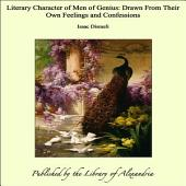 The Literary Character: Or, The History of Men of Genius, Drawn from Their Own Feelings and Confessions