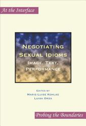 Negotiating Sexual Idioms: Image, Text, Performance