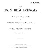 The Biographical Dictionary and Portrait Gallery of Representative Men of Chicago, Minnesota Cities and the World's Columbian Exposition: With Illustrations on Steel, Part 1