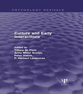 Culture and Early Interactions  Psychology Revivals  PDF
