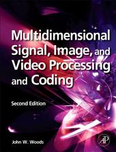 Multidimensional Signal, Image, and Video Processing and Coding: Edition 2