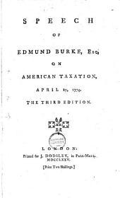 Speech of Edmund Burke, Esq. on American Taxation, April 19, 1774