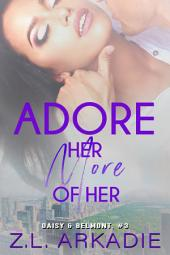 Adore Her, More of Her: Daisy & Belmont, #3 (LOVE in the USA, vol. 12)