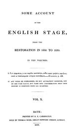 Some Account of the English Stage: From the Restoration in 1660 to 1830. In Ten Volumes, Volume 9