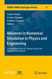Advances in Numerical Simulation in Physics and Engineering: Lecture Notes of the XV 'Jacques-Louis Lions' Spanish-French School