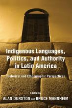 Indigenous Languages  Politics  and Authority in Latin America PDF