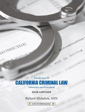 2016 California Criminal Law: Introduction to Substantive and Procedural