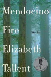 Mendocino Fire: Stories