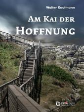 Am Kai der Hoffnung: Stories