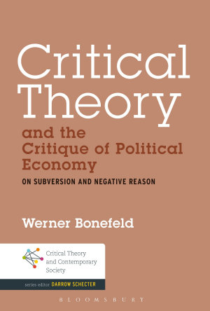 Critical Theory and the Critique of Political Economy PDF
