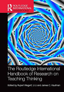 The Routledge International Handbook of Research on Teaching Thinking PDF
