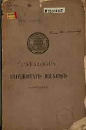 Catalogus Senatus Academici: Et Eorum Qui Munera Et Officia Gesserunt, Quique Alicujus Gradus Laurea Donati Sunt : in Universitate Brunensi, Providentiae, in Republica Insulae Rhodiensis