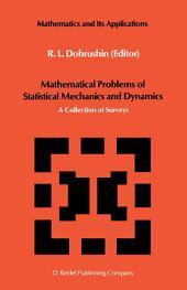 Mathematical Problems of Statistical Mechanics and Dyanamics: A Collection of Surveys