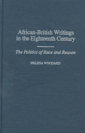 African-British Writings in the Eighteenth Century: The Politics of Race and Reason