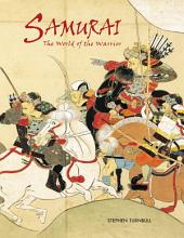 Samurai: The World of the Warrior