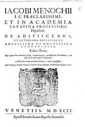 Iacobi Menochii ... De adipiscienda, et retinenda possessione amplissima et doctissima commentaria, ...Adiectae sunt rerum notabilium summae, ac index copiosissimus