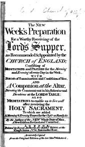 The new week's preparation for a worthy receiving of the Lord's Supper, as recommended and appointed by the Church of England ... The fourteenth edition