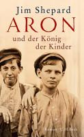 Aron und der K  nig der Kinder PDF