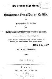 Denkwürdigkeiten des Hauptmanns Bernal Diaz del Castillo, oder wahrhafte Geschichte der Entdeckung und Eroberung von Neu-Spanien: Band 1