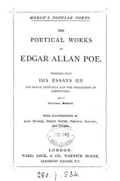 The poetical works of Edgar Allan Poe. Together with his essays on the poetic principle and the philosophy of composition, and a critical memoir
