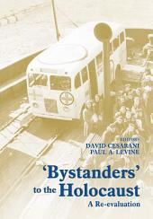 Bystanders to the Holocaust: A Re-evaluation